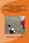 The Well Equipped Volunteer Children's Ministry Handbook
