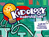 Kidology <i>Leadership Lab Download Kit</i>: #2 - Visionary Leadership