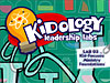 Kidology <i>Leadership Lab Download Kit</i>: #3 - Kid-Focused Ministry Foundations