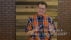 Volunteer Training Video #06 - What is a Small Group Leader?