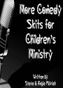 Kids Power Company <i>More Comedy Skits for Children's Ministry</i>
