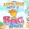Little Fish with a Big Mouth Video Lesson
