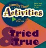 Family Time Activities Book: <i>Tried and True</i>