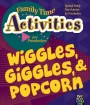 Family Time Activities Book: <i>Wiggles, Giggles and Popcorn</i>