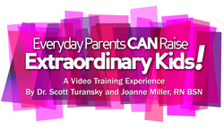 Everyday Parents CAN Raise Extraordinary Kids Video Series