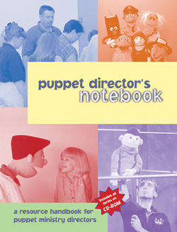 Creative Ministry Solutions Puppet Director's Notebook