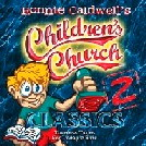 Ronnie Caldwell's <i>Children's Church Classics 2</i>