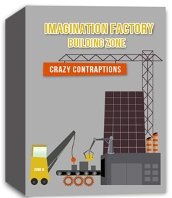 River's Edge Imagination Factory: The Building Zone - Crazy Contraptions  Curriculum Download
