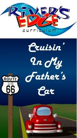 River's Edge Cruisin' In My Father's Car Kids Church Curriculum Download