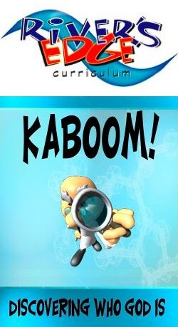 River's Edge Kaboom! Discovering Who God Is Kids Church Curriculum Download