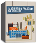 River's Edge <i>Imagination Factory: The Sound Lab</i> Curriculum Download