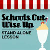 River's Edge <i>School's Out: Wise Up</i> Curriculum Download