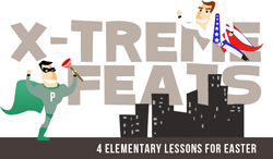River's Edge X-treme Feats Easter Curriculum Download