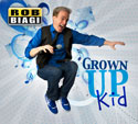 Rob Biagi <i>Grown Up Kid</i> Album Download