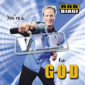 Rob Biagi You're a V.I.P. to G-O-D Album Download