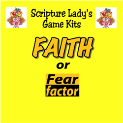 Scripture Lady  Faith or Fear Factor Game