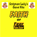 Scripture Lady <i> Faith or Fear Factor</i> Game