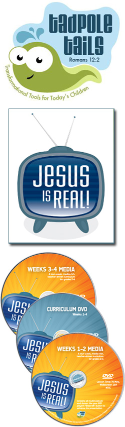 Tadpole Tails Jesus is Real 4-week Curriculum