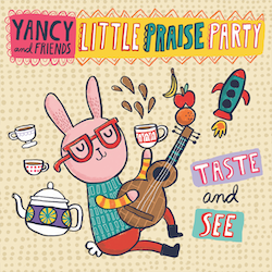 Yancy Little Praise Party - Taste and See CD Download