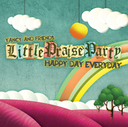 Yancy Little Praise Party - Happy Day Everyday  CD Download